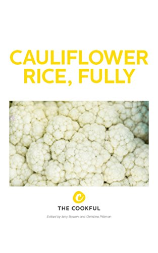 Cauliflower Rice, Fully by Christine Pittman