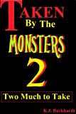 Taken by the Monsters 2: Two much to Take (Taken by the Monters)