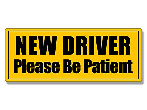 - MAGNET 3x8 inch NEW DRIVER Please Be Patient Bumper Sticker - car safety drive USA MADE Magnetic vinyl bumper sticker sticks to any metal fridge, car, signs