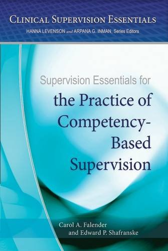 Download Supervision Essentials for the Practice of Competency-Based Supervision (Clinical Supervision Essentials) pdf