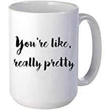 You're Like, Really Pretty Mug, Mean Girls Mug,Unique Gift Idea for Him or Her, Great For The Office, Birthdays, Gag Gift, coworkers, Mom, Dad, Son, Daughter, Husband, Wife & Friends