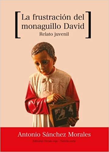 La frustración del monaguillo David (Spanish Edition): Antonio Sánchez: 9788499912080: Amazon.com: Books