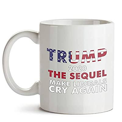 Trump 2020 The Sequel Make The Liberals Cry Again 11 Oz & 15 Oz White/Black/Color Changing Coffee Mugs