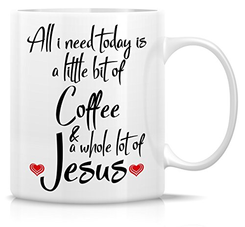 (Retreez Funny Mug - All I Need is Coffee & Jesus Religious 11 Oz Ceramic Coffee Mugs - Funny, Sarcasm, Motivational, Inspirational birthday gifts for friends, coworkers, staff, siblings, dad or mom)