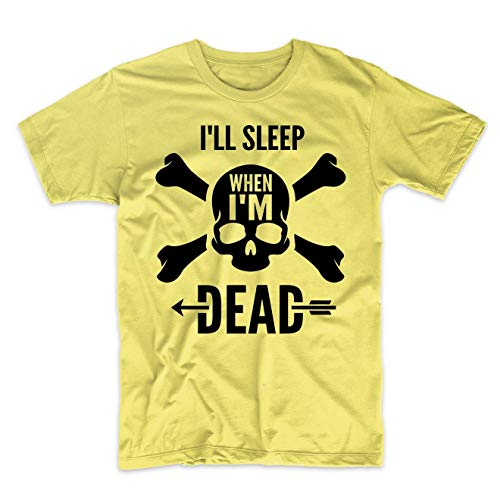 I'll Sleep When I'm Dead Motivational Quote Skull T-Shirt, Large Yellow