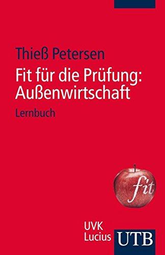 Fit für die Prüfung: Außenwirtschaft: Lernbuch Taschenbuch – 4. Oktober 2012 Thieß Petersen UTB GmbH 3825238059 Volkswirtschaft