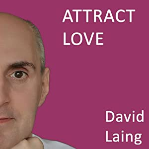 Attract Love with David Laing Speech