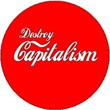 Badge Button Pin Destroy Capitalism Coke Coca Cola Parody Anarchist Socialist