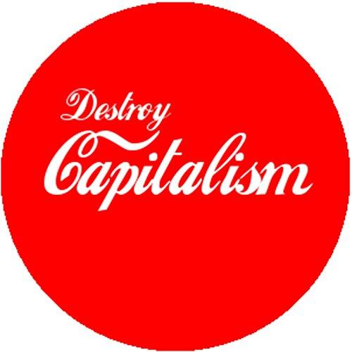 Badge Button Pin Destroy Capitalism Coke Coca Cola Parody Anarchist Socialist ()