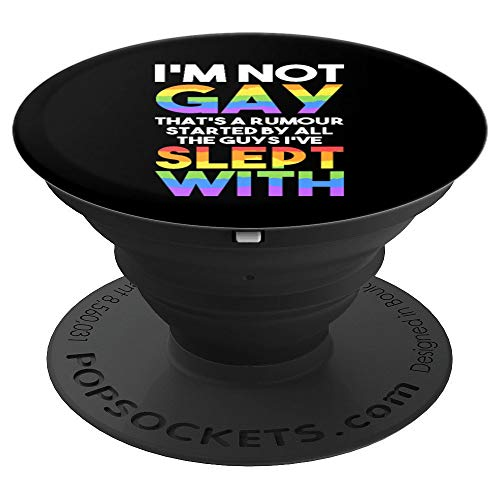 I'm Not Gay Thats A Rumor Started By All The Guys Slept With - PopSockets Grip and Stand for Phones and Tablets -