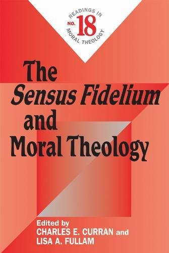 Sensus Fidelium and Moral Theology, The (Readings in Moral Theology)