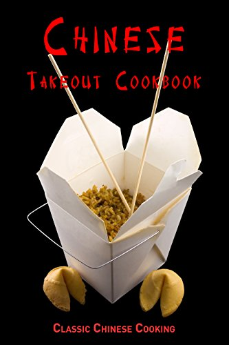 Chinese Takeout Cookbook: Classic Chinese Cooking by Samantha Schwartz