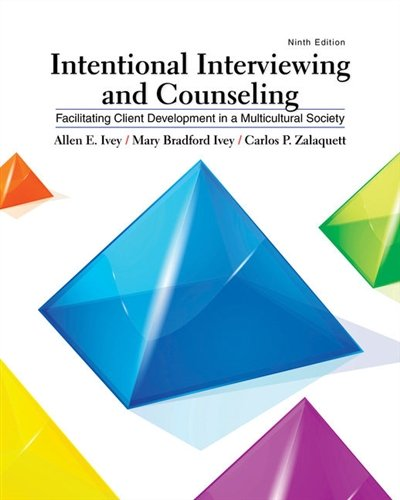 Intentional Interviewing and Counseling: Facilitating Client Development in a Multicultural Society (MindTap Course List)