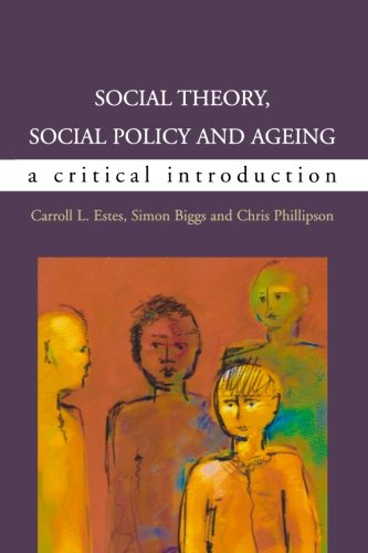 Social Theory, Social Policy and Ageing: Critical Perspectives (UK Higher Education OUP Humanities & Social Sciences