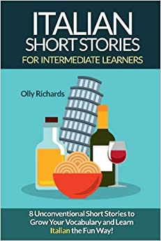 _LINK_ Italian Short Stories For Intermediate Learners: Eight Unconventional Short Stories To Grow Your Vocabulary And Learn Italian The Fun Way! (Italian Edition). Crime Coghill business McKayla falgar keyboard electric hikers