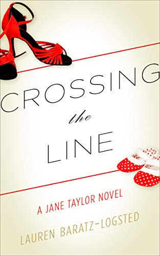 Crossing The Line Jane Taylor Book 2 By Lauren Baratz Logsted