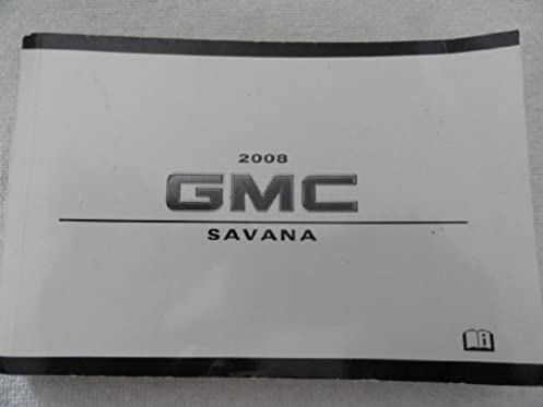 2008 gmc savana owners manual gmc amazon com books rh amazon com 2008 gmc envoy owners manual pdf 2008 gmc canyon owners manual