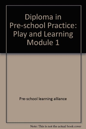Diploma in Pre-school Practice: Play and Learning Module 1