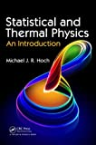 Statistical and Thermal Physics, Michael J. R. Hoch, 1439850534