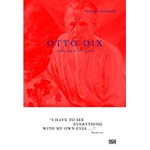 Otto Dix: The Art of Life by Philipp Gutbrod (2010) Hardcover