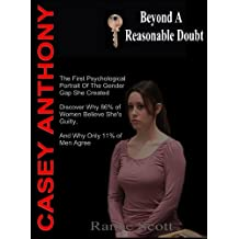 Casey Anthony - Beyond A Reasonable Doubt