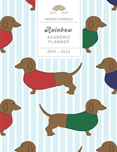 Monthly & Weekly Rainbow Academic Planner 2019 - 2020: Dachshund Cute Dog Pattern - Student / Business Agenda from August 2019 to September 2020 with ... School / Business TO-DOs (Sunday start week)