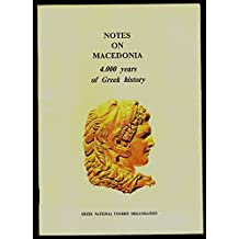 Notes on Macedonia: 4000 years of Greek history