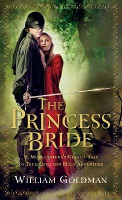 Book cover from The Princess Bride: S. Morgensterns Classic Tale of True Love and High Adventure by William Goldman
