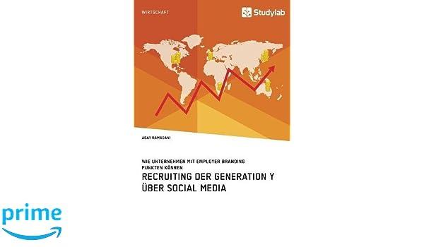Recruiting Der Generation y Uber Social Media (German Edition) Asat