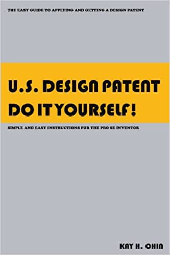 Us Design Patent Do It Yourself The Easy Guide To Applying And