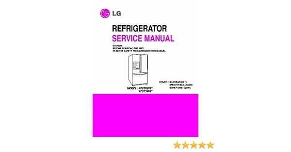 lg lfx28978st and lfx25978st service manual lg amazon com books rh amazon com LFX28978ST LG Refrigerator Manual LFX28978ST LG Refrigerator Manual