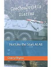 Not Like the Stars At All: Czechoslovakia Diaries