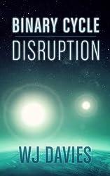 Binary Cycle: Disruption (Binary Cycle Saga Book 1)