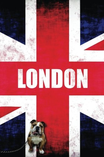 """London: Dog Lined Writing Notebook, featuring JAXSONthebulldog. Including funny and inspirational quote. For School, the Office, or Home! (6 x 9"""", 105 pages) ebook"""