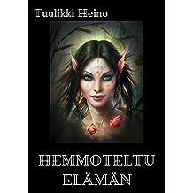 Hemmoteltu elämän (Finnish Edition)