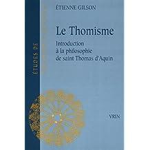 Le Thomisme: Introduction a la Philosophie de Saint Thomas D'Aquin