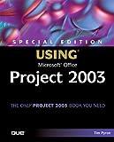 Using Microsoft Office Project 2003, Tim Pyron, 0789730723