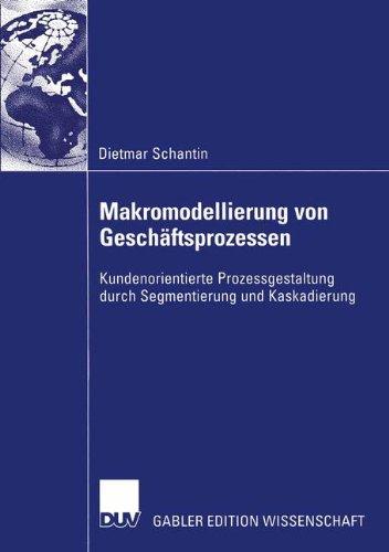 Makromodellierung von Geschäftsprozessen: Kundenorientierte Prozessgestaltung durch Segmentierung und Kaskadierung