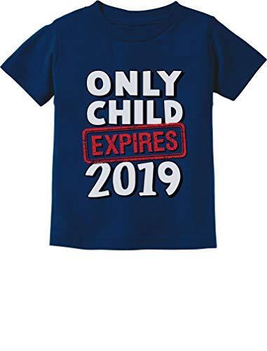 Tstars - Funny Only Child Expires 2019 - Elder Sibling Toddler Kids T-Shirt 5/6 Navy