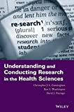 Understanding and Conducting Research in the Health Sciences