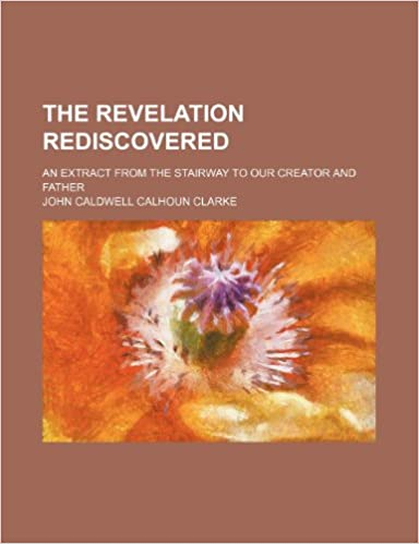 The revelation rediscovered: an extract from The stairway to our Creator and Father