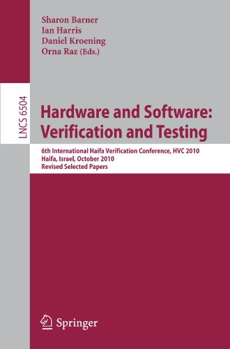 Hardware and Software: Verification and Testing: 6th International Haifa Verification Conference, HVC 2010, Haifa, Israel, October 4-7, 2010. Revised ... Papers (Lecture Notes in Computer Science) (Assembly Paper Output)