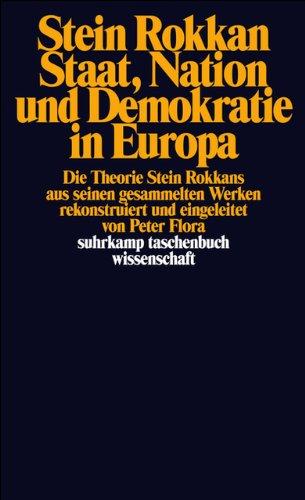 Staat, Nation und Demokratie in Europa /(suhrkamp taschenbuch wissenschaft/) Taschenbuch – 19. Juni 2000 Stein Rokkan Paul Flora Elisabeth Fix Suhrkamp Verlag