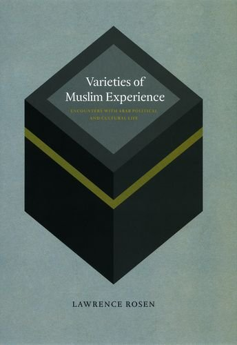 Varieties of Muslim Experience: Encounters with Arab Political and Cultural Life