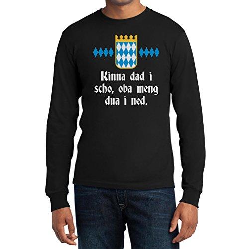 Kinna dad i scho, oba meng dua i ned - Witzig Bayrisch Langarm T-Shirt Large Schwarz