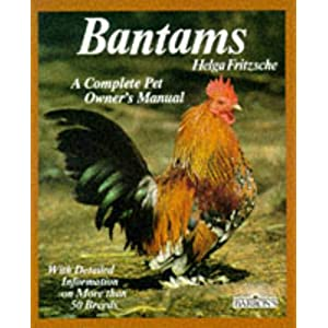 Bantams (Complete Pet Owner's Manuals) 32