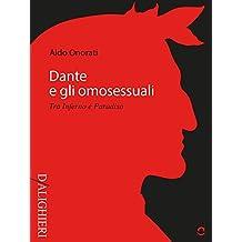 Dante e gli omosessuali. Tra Inferno e Paradiso (D/Alighieri) (Italian Edition)