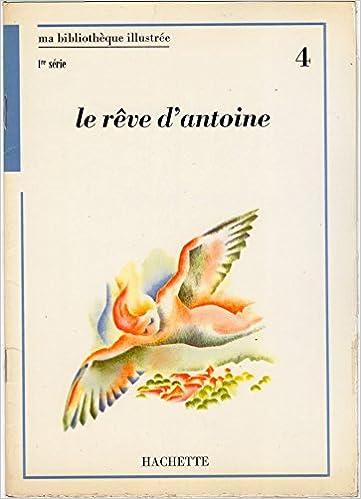 Ma Bibliotheque Illustree 1ere Serie Bleue 4 Le Reve