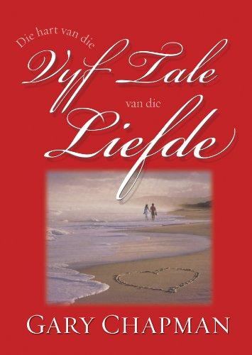 Die hart van die vyf tale van die liefde (eBoek) (Afrikaans Edition)