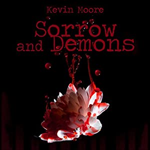 Sorrow and Demons Audiobook
